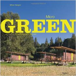 micro green tiny houses in nature by mimi zeiger