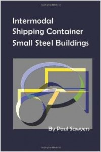 intermodal shipping container small steel buildings by paul sawyers